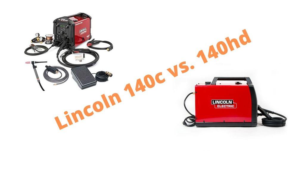 Lincoln 140c vs 140hd